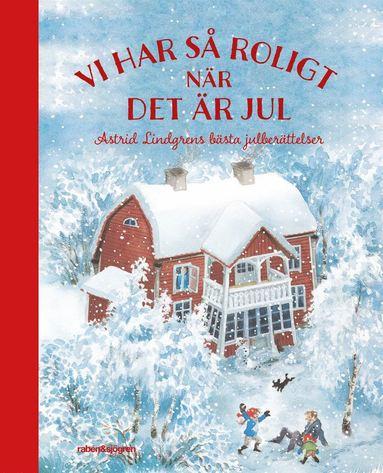 bokomslag Vi har så roligt när det är jul : Astrid Lindgrens bästa julberättelser