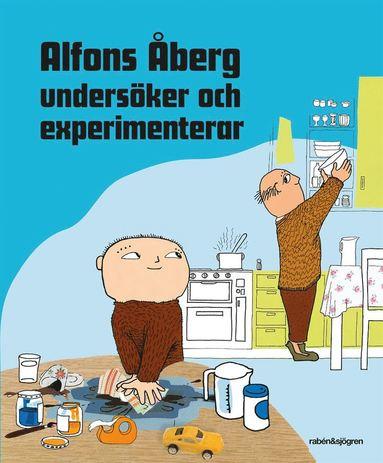 bokomslag Alfons Åberg undersöker och experimenterar