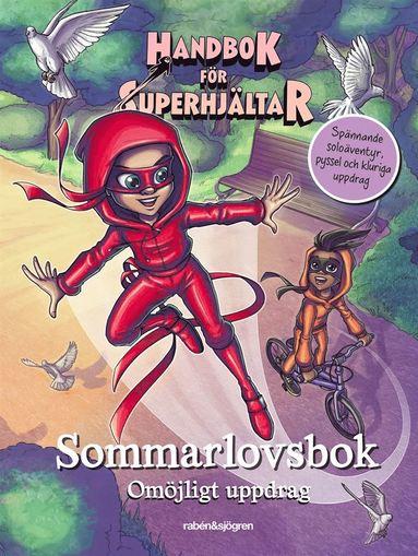 bokomslag Handbok för superhjältar. Sommarlovsbok : omöjligt uppdrag