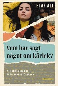 bokomslag Vem har sagt något om kärlek? : att bryta sig fri från hedersförtryck