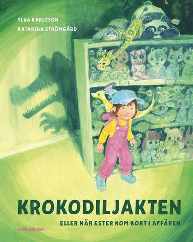 bokomslag Krokodiljakten eller när Ester kom bort i affären