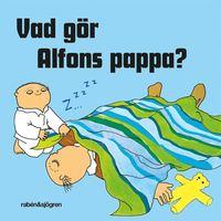 bokomslag Vad gör Alfons pappa?
