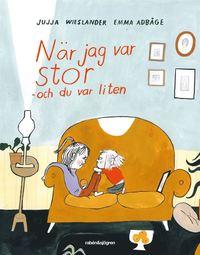 bokomslag När jag var stor och du var liten