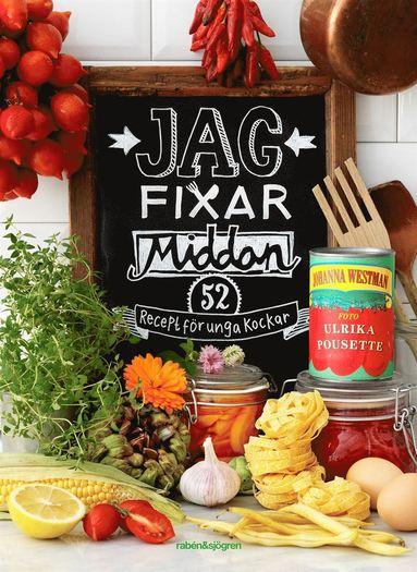 bokomslag Jag fixar middan! : 52 recept för unga kockar