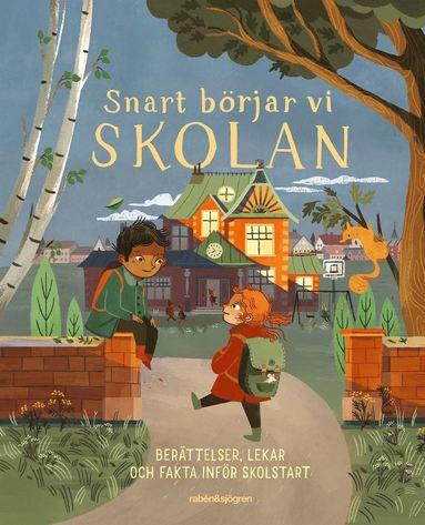 bokomslag Snart börjar vi skolan : Berättelser, lekar och fakta inför skolstart