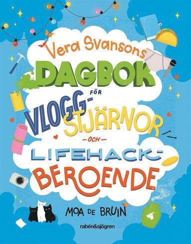 bokomslag Vera Svansons dagbok för vloggstjärnor och lifehackberoende