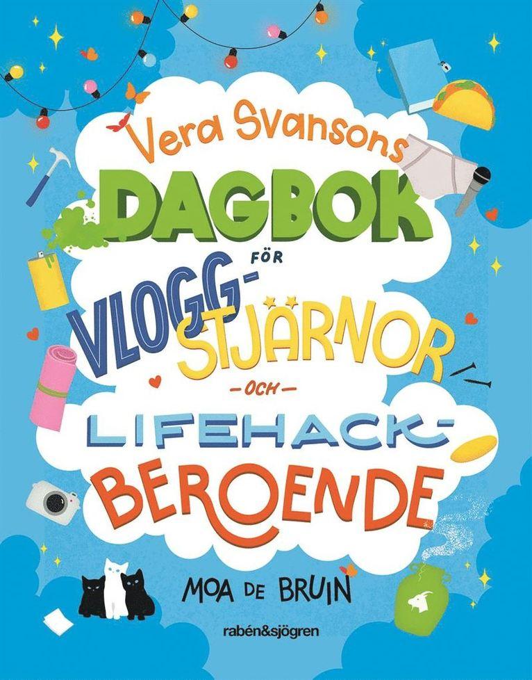Vera Svansons dagbok för vloggstjärnor och lifehackberoende 1
