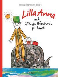 bokomslag Lilla Anna och Långa Farbrorn på havet