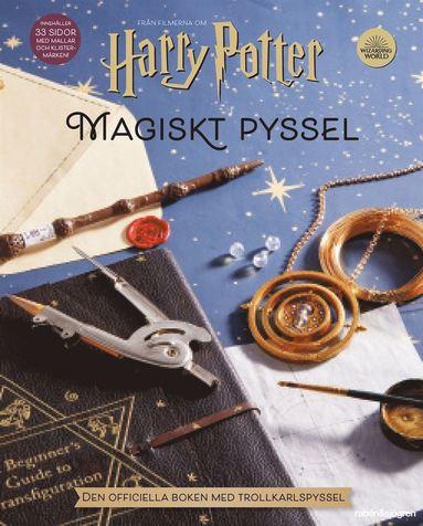 bokomslag Harry Potter Magiskt pyssel : den officiella boken med trollkarlspyssel
