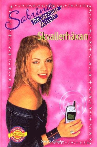 bokomslag Skvallerhäxan (Sabrina Stor 7)