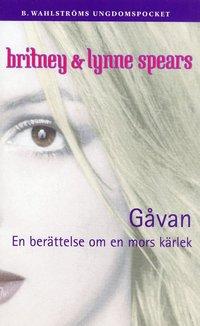 bokomslag Gåvan : en berättelse om en mors kärlek