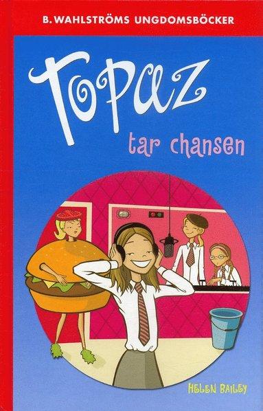 bokomslag Topaz tar chansen