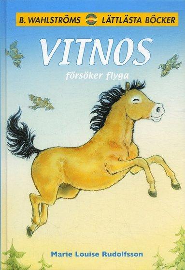 bokomslag Vitnos försöker flyga