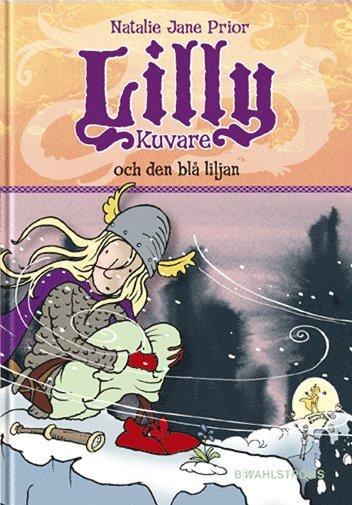 bokomslag Lilly Kuvare och den blå liljan