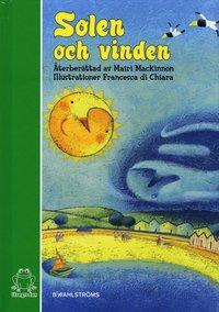 bokomslag Solen och Vinden : baserad på Aisopos berättelse