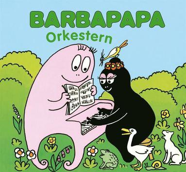 bokomslag Barbapapa : orkestern
