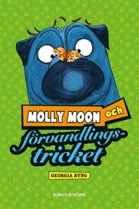 bokomslag Molly Moon och förvandlingstricket