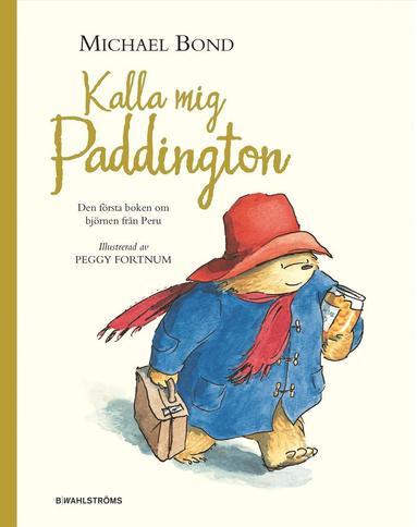 bokomslag Kalla mig Paddington : den första boken om björnen från Peru