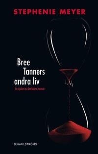 bokomslag Bree Tanners andra liv