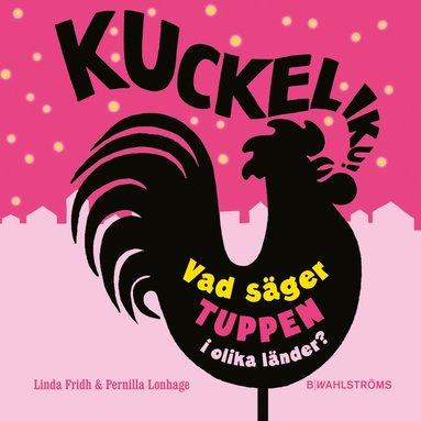 bokomslag Kuckeliku : vad säger tuppen i olika länder?