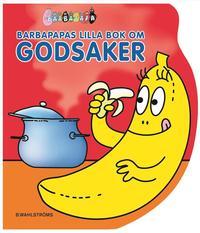 bokomslag Barbapapas lilla bok om godsaker