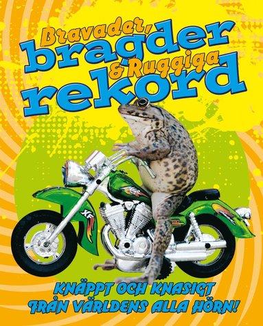 bokomslag Bravader, bragder och ruggiga rekord
