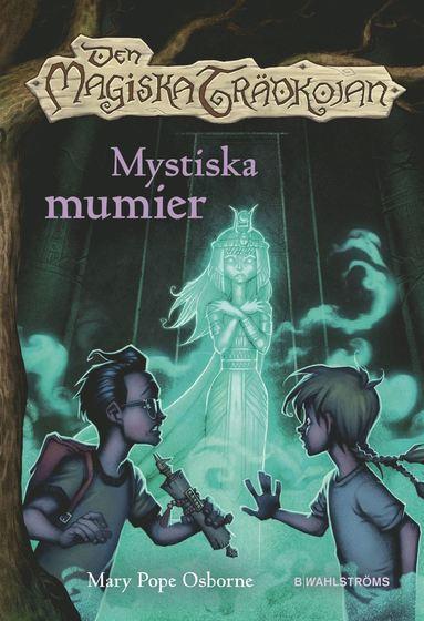 bokomslag Den magiska trädkojan. Mystiska mumier
