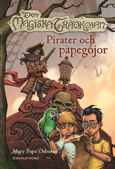 bokomslag Den magiska trädkojan. Pirater och papegojor