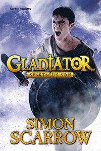 bokomslag Gladiator. Spartacus son