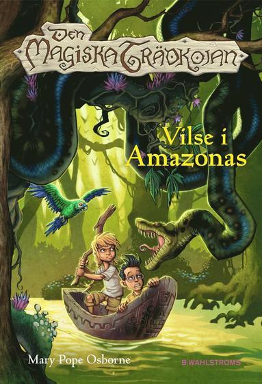 bokomslag Den magiska trädkojan 6. Vilse i Amazonas