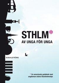 bokomslag STHLM : av unga för unga