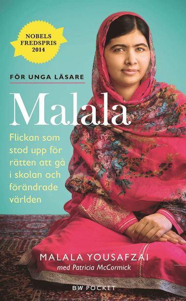 bokomslag Malala : flickan som stod upp för rätten att gå i skolan och förändrade världen