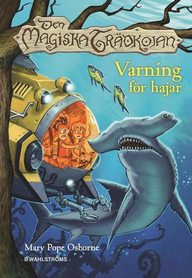 bokomslag Den magiska trädkojan. Varning för hajar
