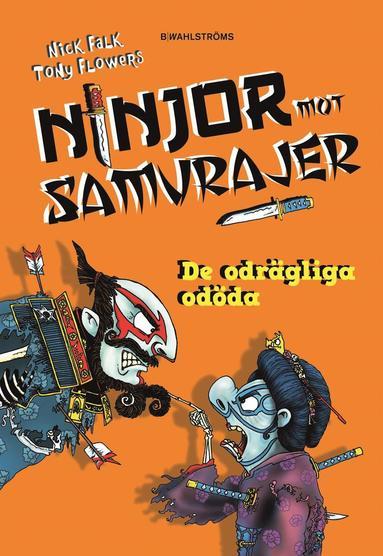 bokomslag Ninjor mot samurajer. De odrägliga odöda