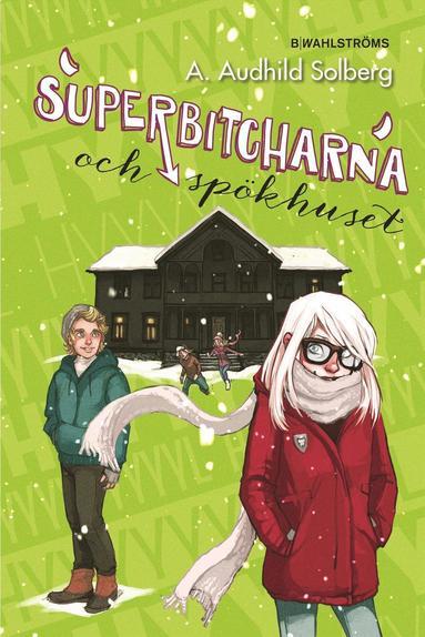 bokomslag Superbitcharna och spökhuset