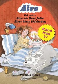 Alva bok 3 och 4 : Alva och Dum-Julia / Alvas bästa födelsedag
