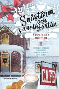 bokomslag Snöstorm och kanelhjärtan : Fyra berättelser