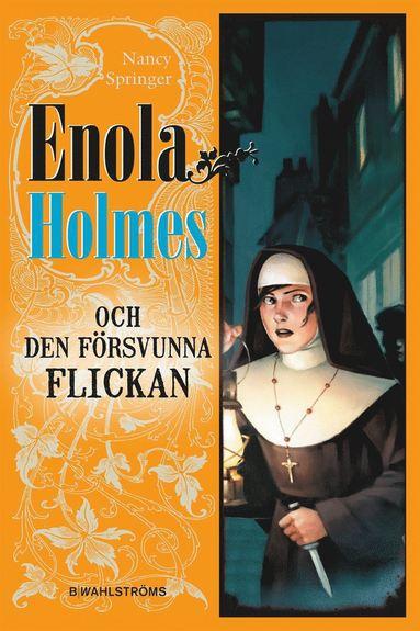bokomslag Enola Holmes och den försvunna flickan
