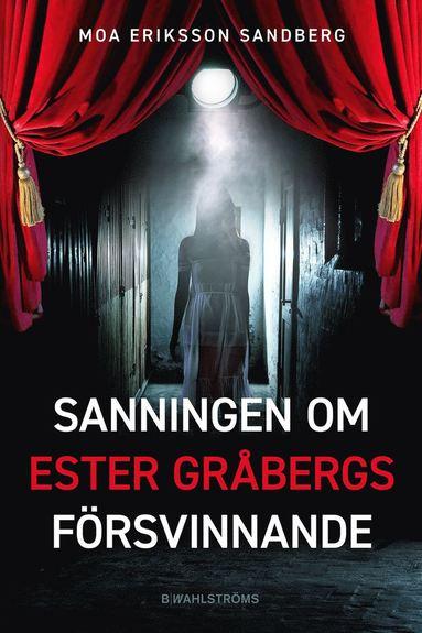 bokomslag Sanningen om Ester Gråbergs försvinnande
