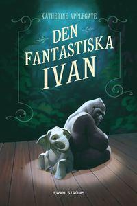 bokomslag Den fantastiska Ivan