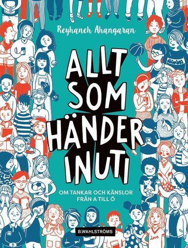 bokomslag Allt som händer inuti : om tankar och känslor från A till Ö