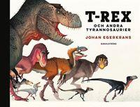 bokomslag T-Rex : och andra tyrannosaurier