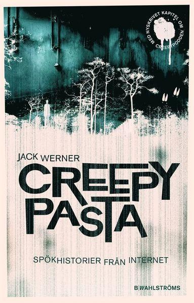 bokomslag Creepypasta : spökhistorier från internet