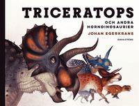 bokomslag Triceratops och andra horndinosaurier