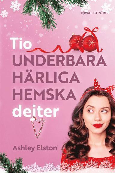 bokomslag Tio underbara, härliga, hemska dejter