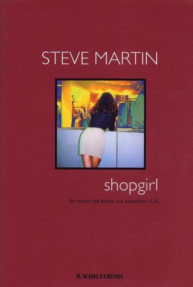 bokomslag Shopgirl : en roman om kärlek och ensamhet i L.A.