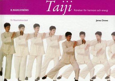 bokomslag Taiji : Rörelser för harmoni och energi