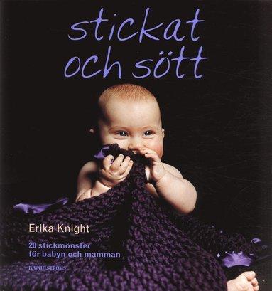 bokomslag Stickat och sött : 20 stickmönster för babyn och mamman