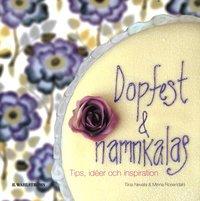 bokomslag Dopfest och namnkalas : tips, ideér och inspiration