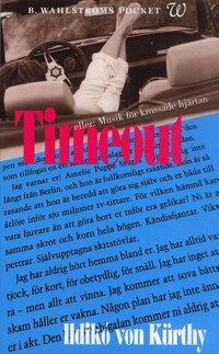 bokomslag Timeout : eller: Musik för krossade hjärtan